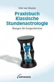 Praxisbuch Klassische Stundenastrologie